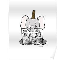 You are Limited Only by Your Imagination Poster