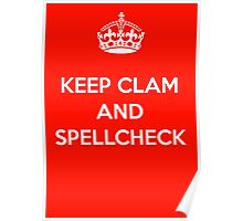 KEEP CLAM AND SPELLCHECK RED Poster