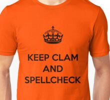 KEEP CLAM AND SPELLCHECK BLACK Unisex T-Shirt