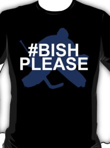 #BishPlease T-Shirt