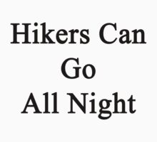 Hikers Can Go All Night  by supernova23
