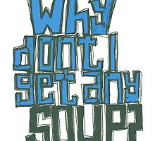 Withnail and I - Why don't I get any soup? by julessteed