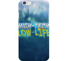 High Tech Low Life v2.0 iPhone Case/Skin