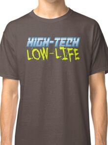 High Tech Low Life v2.0 Classic T-Shirt