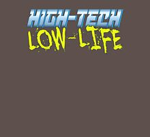 High Tech Low Life v2.0 Unisex T-Shirt