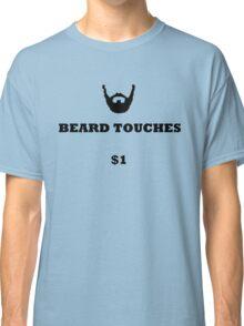 Beard Touches $1 Classic T-Shirt