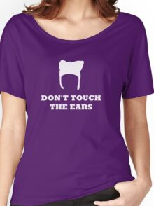 Don't Touch the Ears Women's Relaxed Fit T-Shirt