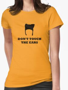 Don't Touch the Ears Womens Fitted T-Shirt