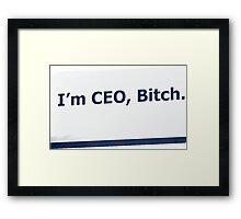 I'm CEO (Blank) Framed Print