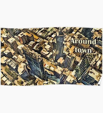 Around town Poster