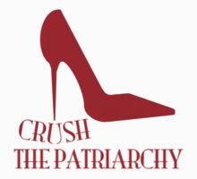 Crush the Patriarchy by justjunegloom