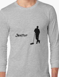 Janitor Long Sleeve T-Shirt