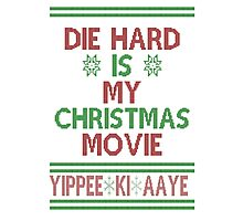 Die Hard is my Christmas Movie! Photographic Print