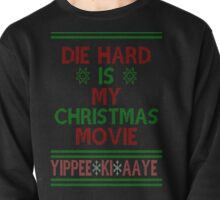 Die Hard is my Christmas Movie! Pullover