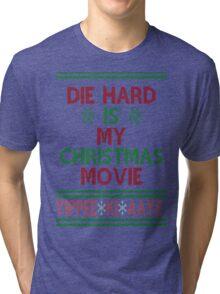 Die Hard is my Christmas Movie! Tri-blend T-Shirt