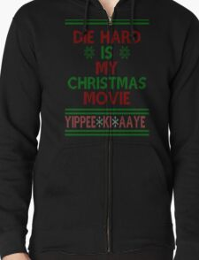 Die Hard is my Christmas Movie! Zipped Hoodie