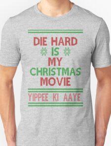 Die Hard is my Christmas Movie! Unisex T-Shirt