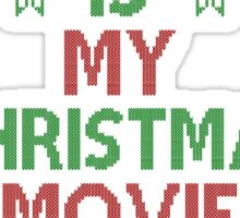 Die Hard is my Christmas Movie! Sticker