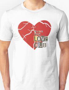 The Love Club Unisex T-Shirt