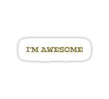 I'm awesome Sticker