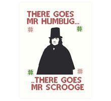 There goes Mr Humbug Art Print