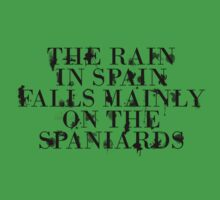 The rain in spain falls mainly on the spaniards Kids Clothes