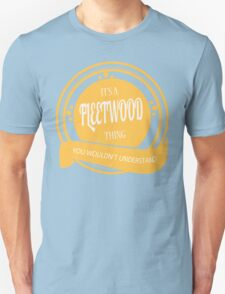 It's a FLEETWOOD thing T-Shirt