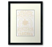 Forever The Title - Teacher Framed Print