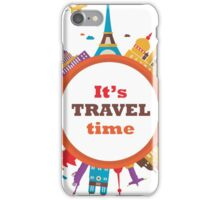 It's Travel Time iPhone Case/Skin