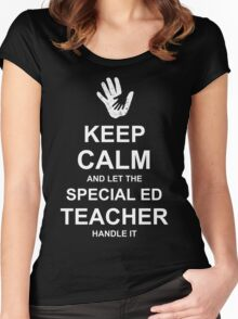 Keep Calm and Let Special Ed Teacher Handle It. Women's Fitted Scoop T-Shirt
