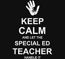 Keep Calm and Let Special Ed Teacher Handle It. Womens Fitted T-Shirt