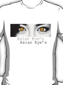 Asian Eye's 3 T-Shirt