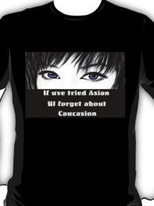 If Uve tried Asian black T shirt T-Shirt