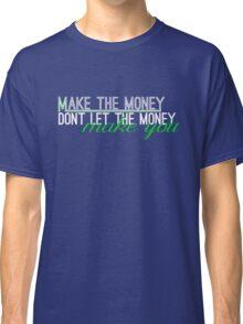 make the money Classic T-Shirt