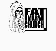 Fat Mary Church - clothing (W) Unisex T-Shirt