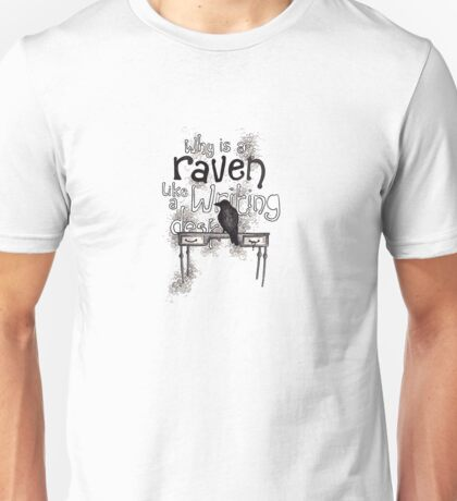 Raven = Writing Desk? Unisex T-Shirt