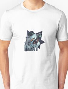 Stay Frosty Unisex T-Shirt
