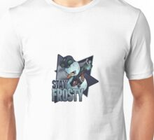 Stay Frosty Unisex T-Shirt