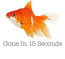 Gone in 15 Seconds (Goldfish) by tomredod