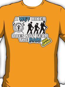 A wet hiker does not fear the rain T-Shirt