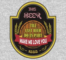 This Beer Make Me Love You by dejava