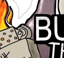 Burn Them All Sticker