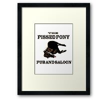 The Pissed Pony Pub and Saloon Framed Print