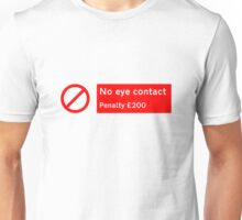 No Eye Contact Unisex T-Shirt