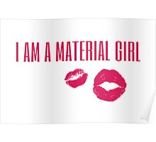 i am a material girl Poster