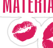 i am a material girl Sticker