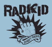 Rad Kid - Right Here Baby Tee
