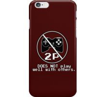 Does NOT play well with others iPhone Case/Skin