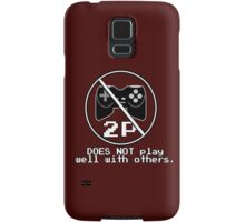 Does NOT play well with others Samsung Galaxy Case/Skin