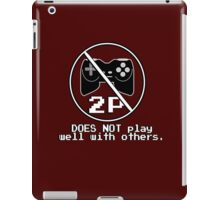 Does NOT play well with others iPad Case/Skin
